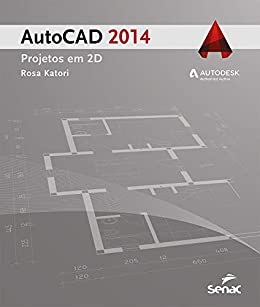 AutoCAD 2014: projetos em 2D (Informática) (Portuguese Edition) eBook: Katori, Rosa,: Amazon.es: Tienda Kindle