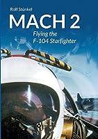 Mach 2: Flying the F-104 Starfighter