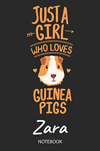Just A Girl Who Loves Guinea Pigs - Zara - Notebook: Cute Blank Lined Personalized & Customized Name School Notebook Journal for Girls & Women. Guinea ... Back To School, Birthday, Christmas.