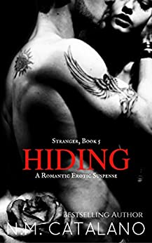 HIDING: Book 5, The Stranger Stand Alone Series, A Dark Romantic Suspense by [N.M. Catalano]