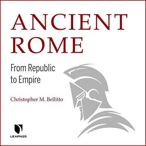 Ancient Rome: From Republic to Empire copertina