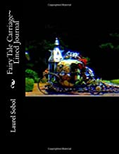 Fairy Tale Carriage~ Lined Journal (Fine Art Rainbow Journals~ Soli Deo Gloria)