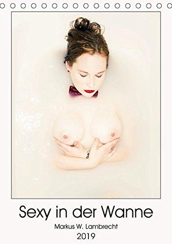 Sexy in der Wanne (Tischkalender 2019 DIN A5 hoch): Eine hübsche Frau rekelt sich in der Badewanne! (Geburtstagskalender, 14 Seiten ) (CALVENDO Menschen)