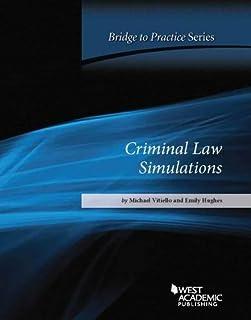 Criminal Law Simulations: Bridge to Practice