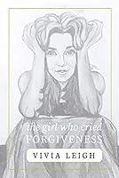 The Girl Who Cried Forgiveness