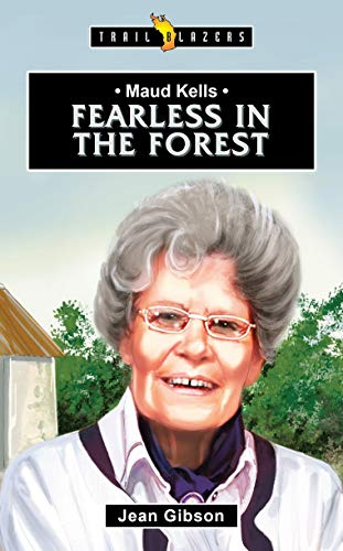 Maud Kells: Fearless in the Forest (Trail Blazers)