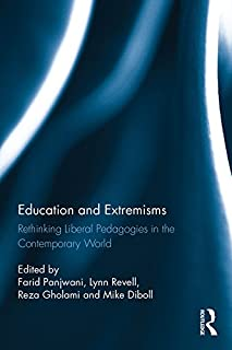 Education and Extremisms: Rethinking Liberal Pedagogies in the Contemporary World