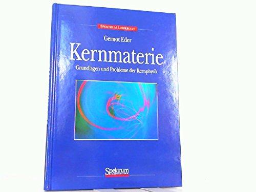 Kernmaterie: Grundlagen und Probleme der Kernphysik