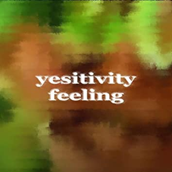 Yesitivity Feeling