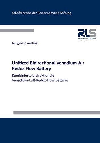 Unitized Bidirectional Vanadium-Air Redox Flow Battery: Kombinierte bidirektionale Vanadium-Luft-Redox-Flow-Batterie (Schriftenreihe der Reiner Lemoine-Stiftung)