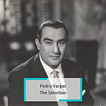 Pedro Vargas - The Selection