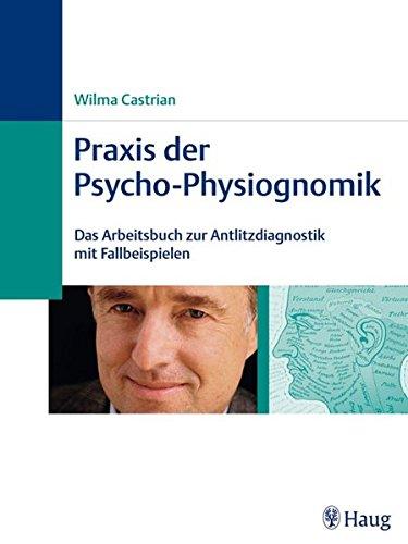 Castrian, W.:<br />Praxis der Psycho-Physiognomik