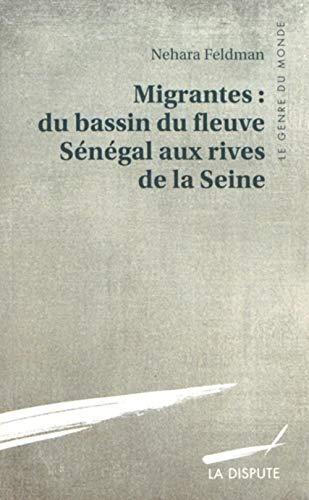Migrantes : du bassin du fleuve Sénégal aux rives de la Seine