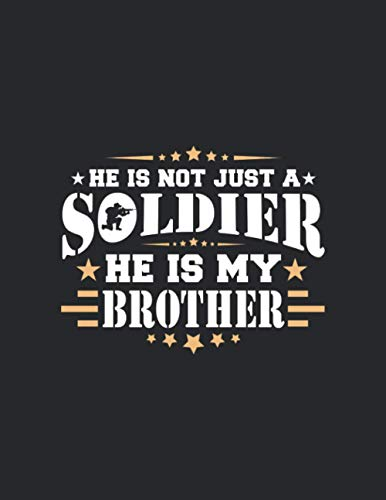 he is not just a soldier he is my brother: Primary Composition Notebook Handwriting Practice Paper of Dreams Journal Diary Notebook