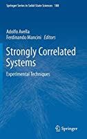 Strongly Correlated Systems: Experimental Techniques (Springer Series in Solid-State Sciences, 180)