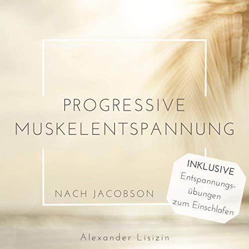 Hörbuch zur progressive Muskelentspannung nach Jacobson zur Reduktion von Stress, und Muskelverspannungen. Leicht zu erlernen, fördert einen gesunden Schlaf und steigert das allgemeine Wohlbefinden.