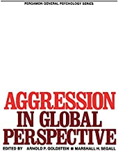 Aggression in Global Perspective: Pergamon General Psychology Series (Pergamon General Psychology Series, 115)