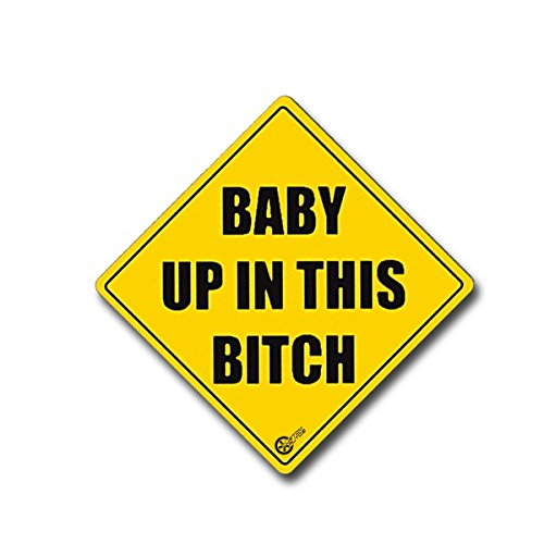 VaygWay Baby Up in This Bitch- Car Sticker Safety Sign Funny- Reflective Vehicle Board Decal Sign-...