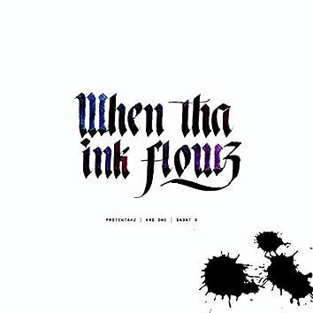 When Tha Ink Flowz