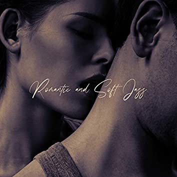 Romantic and Soft Jazz: Smooth and Bossa Nova Collection, Sensual Music Mix, Jazz for Couples