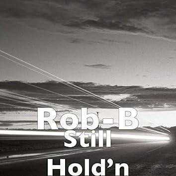 Still Hold'n