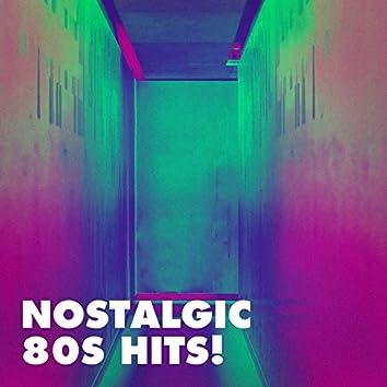 Nostalgic 80s Hits!