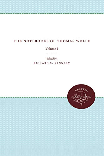 The Notebooks of Thomas Wolfe: Volume I (Unc Press Enduring Editions)
