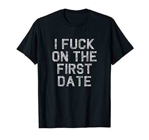 Vintage I Fuck On The First Date Meme T-Shirt Gift Men Women
