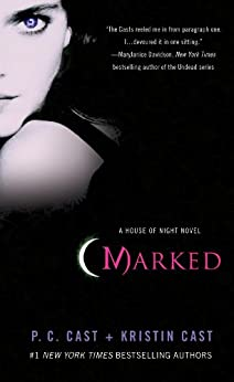 Marked (House of Night, Book 1): A House of Night Novel by [P. C. Cast, Kristin Cast]
