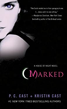 Marked (House of Night, Book 1): A House of Night Novel
