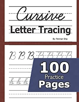 Cursive Letter Tracing  100 Practice Pages - Letters and Words - Beginning Cursive Writing For Children - Kids Handwriting Practice Workbook - Learning Cursive