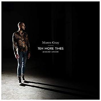 Ten More Times (Acoustic)