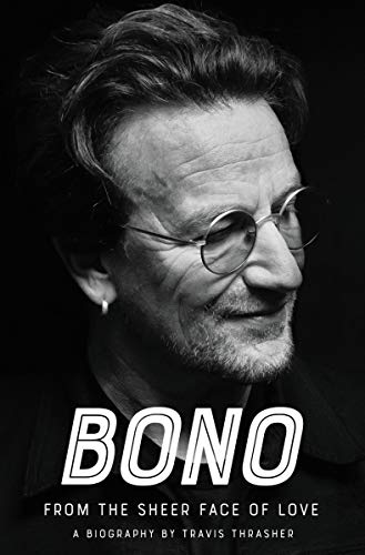 Bono: From the Sheer Face of Love