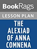 Lesson Plan The Alexiad of Anna Comnena by Anna Komnene