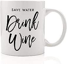 Funny Coffee Mug Gift Idea Save Water Drink Wine Cute Drinking Vino Humor Man Woman Birthday Housewarming Present for Friend Family Wine Drinker 11oz Ceramic Beverage Tea Cup by Digibuddha DM0060
