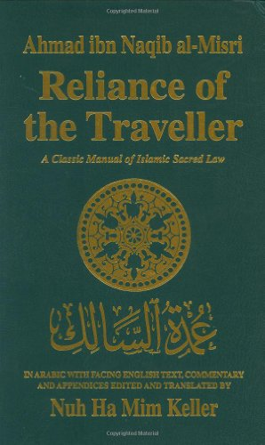 Reliance of the Traveller: A Classic Manual of Islamic Sacred Law (English, Arabic and Arabic Edition)