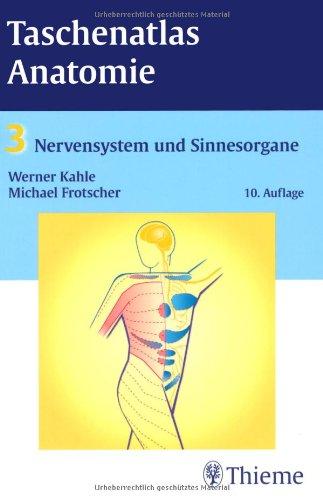 Taschenatlas Anatomie. in 3 Bänden / Taschenatlas Anatomie, Band 3: Nervensystem und Sinnesorgane