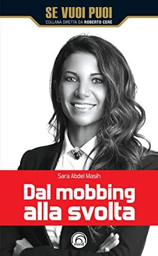 Dal mobbing alla svolta (Se vuoi puoi) (Italian Edition)