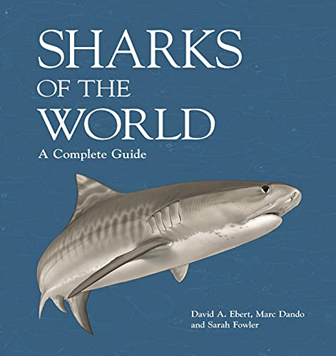 Sharks of the World: A Complete Guide (Wild Nature Press)