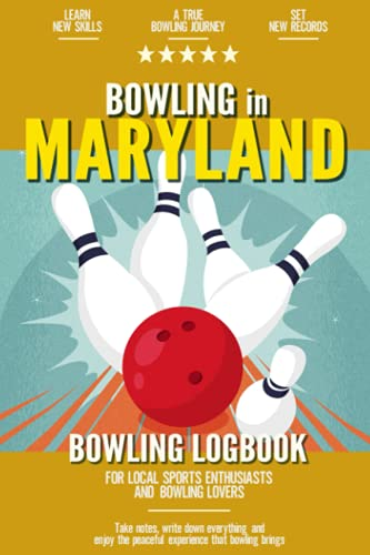 Bowling in Maryland: Bowling Log Book for Local Backyard Sports Enthusiasts and Bowling Lovers   Portable Bowling Progress Scorecard Tracker