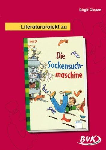 Literaturprojekt Die Sockensuchmaschine: Für die 2.-4. Klasse by Birgit Giesen(12. April 2018)