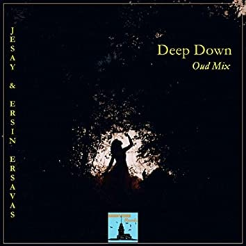 Deep Down (Oud Mix)