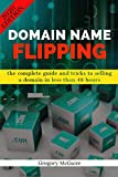 Domain Name Flipping: the complete guide to selling a domain in less than 48hours