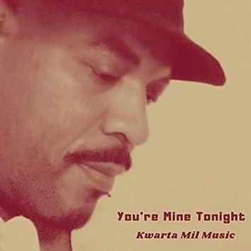 You're Mine Tonight