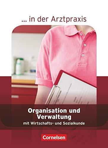 ... in der Arztpraxis - Aktuelle Ausgabe: Organisation und Verwaltung in der Arztpraxis - Schülerbuch
