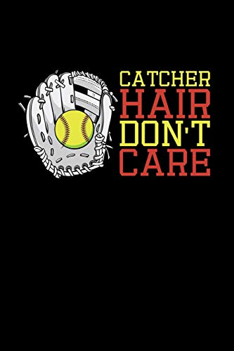 Catcher Hair Don't Care: Softball, College Ruled Lined Paper, 120 pages, 6x9