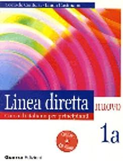Linea diretta nuovo 1a: Corso di italiano per principianti, lezioni e esercizi: Testo + CD 1a