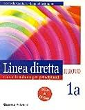 Linea diretta, nuovo 1A - Corso di italiano per principianti, Lezione e Esercizi