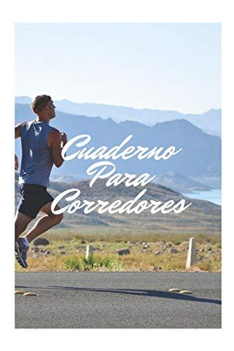 Cuaderno para Corredores: Mejora tu Rendimiento al Correr Registrando Todos Tus Entrenamientos | Cuaderno Para Runners o Aficionados al Running | Libreta para Entrenamientos de Running o Jogging