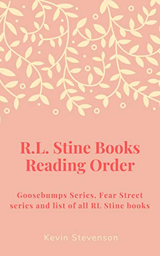 R.L. Stine Books Reading Order: Goosebumps Series, Fear Street series and list of all RL Stine books (English Edition)